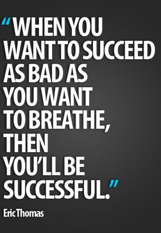 when-you-want-to-succeed-as-bad-as-you-want-to-breath
